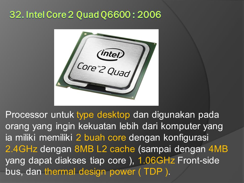 32. Intel Core 2 Quad Q6600 : 2006