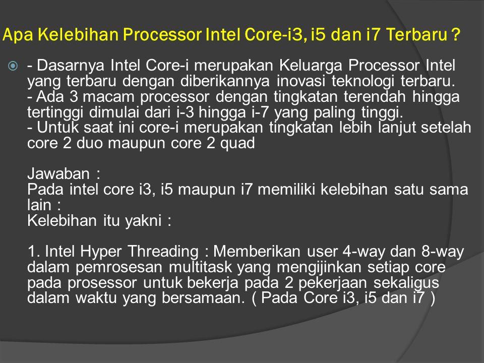 Apa Kelebihan Processor Intel Core-i3, i5 dan i7 Terbaru