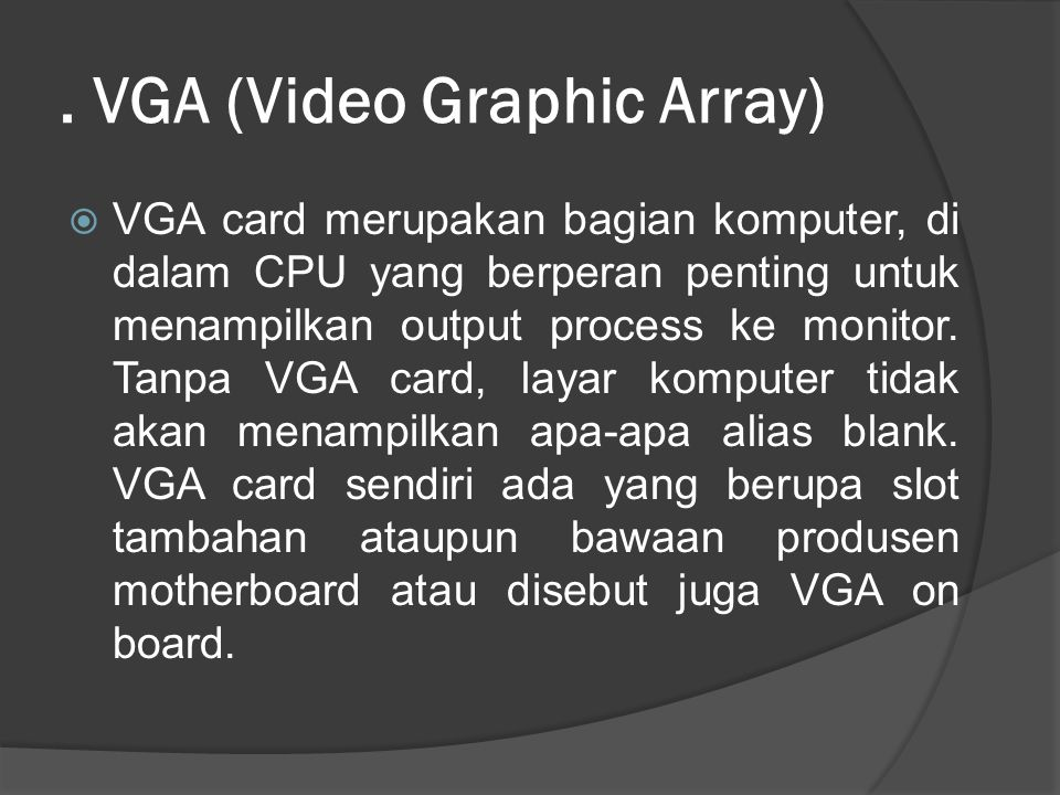 . VGA (Video Graphic Array)