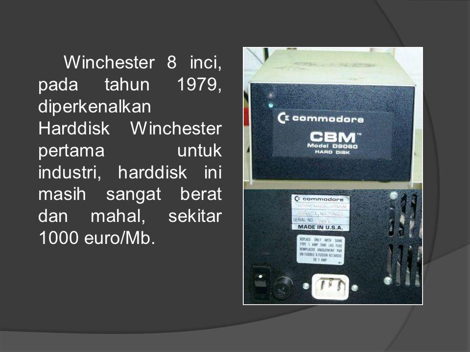 Winchester 8 inci, pada tahun 1979, diperkenalkan Harddisk Winchester pertama untuk industri, harddisk ini masih sangat berat dan mahal, sekitar 1000 euro/Mb.