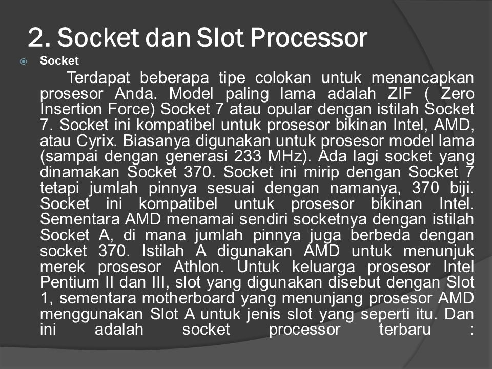 2. Socket dan Slot Processor