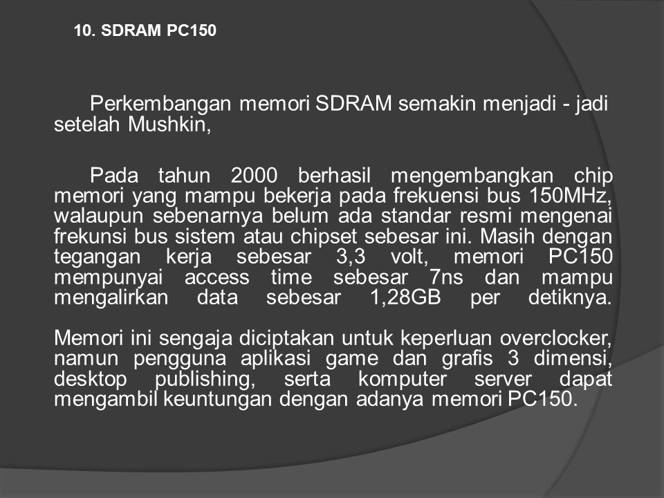 Perkembangan memori SDRAM semakin menjadi - jadi setelah Mushkin,