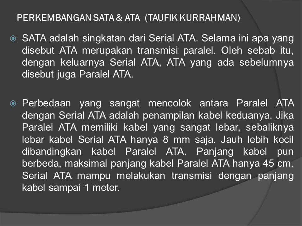 PERKEMBANGAN SATA & ATA (TAUFIK KURRAHMAN)