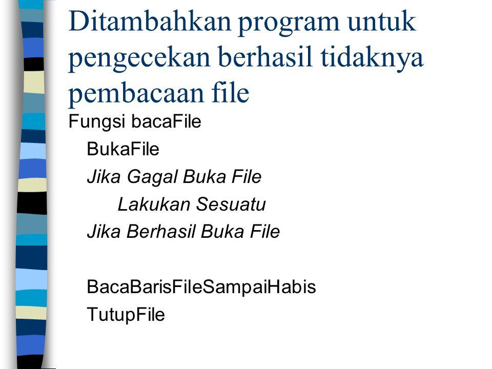 Ditambahkan program untuk pengecekan berhasil tidaknya pembacaan file