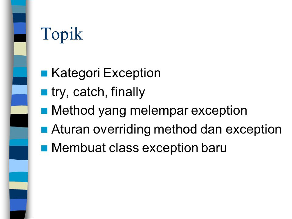 Topik Kategori Exception try, catch, finally
