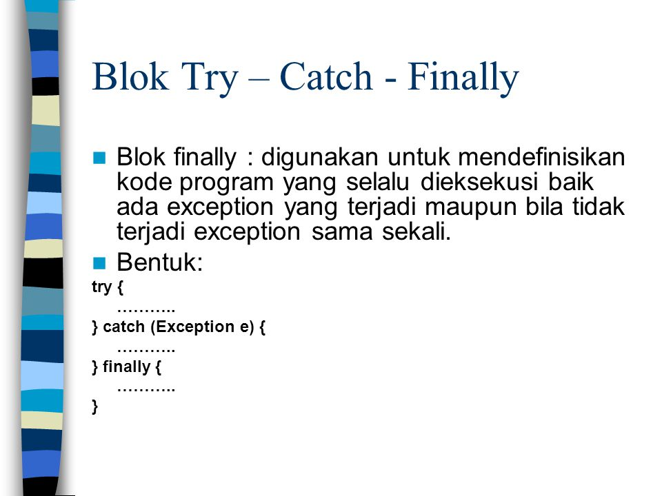 Blok Try – Catch - Finally