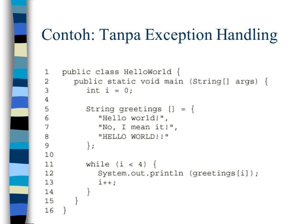 Contoh: Tanpa Exception Handling