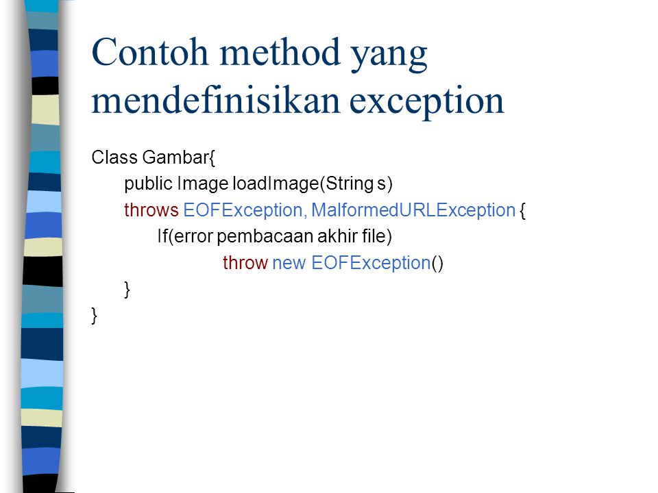 Contoh method yang mendefinisikan exception