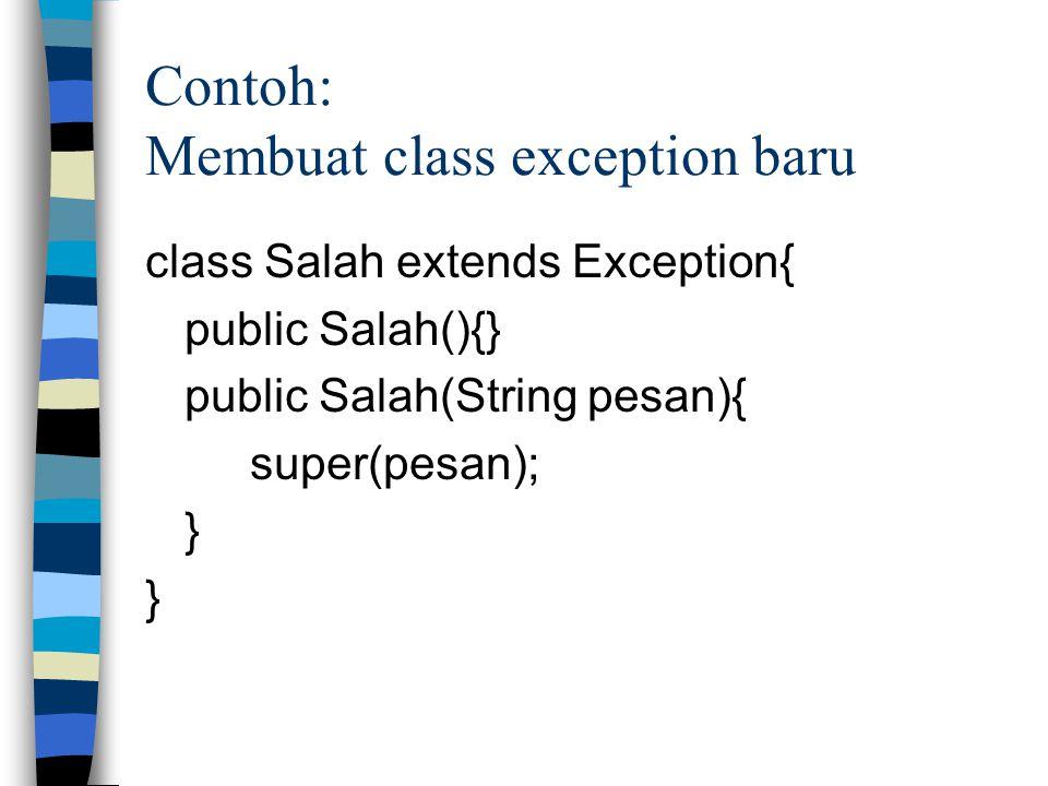 Contoh: Membuat class exception baru