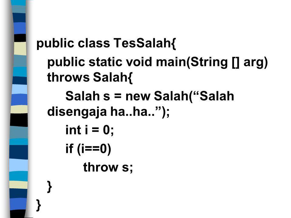 public class TesSalah{