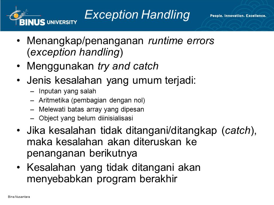 Exception Handling Menangkap/penanganan runtime errors (exception handling) Menggunakan try and catch.