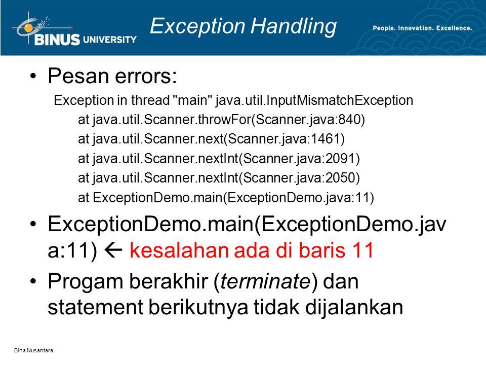 ExceptionDemo.main(ExceptionDemo.java:11)  kesalahan ada di baris 11