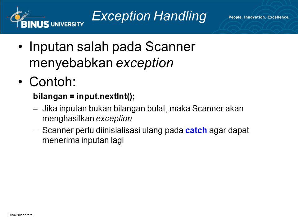 Inputan salah pada Scanner menyebabkan exception Contoh: