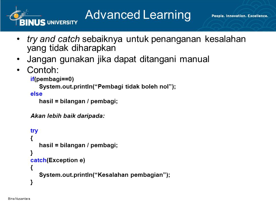 Advanced Learning try and catch sebaiknya untuk penanganan kesalahan yang tidak diharapkan. Jangan gunakan jika dapat ditangani manual.