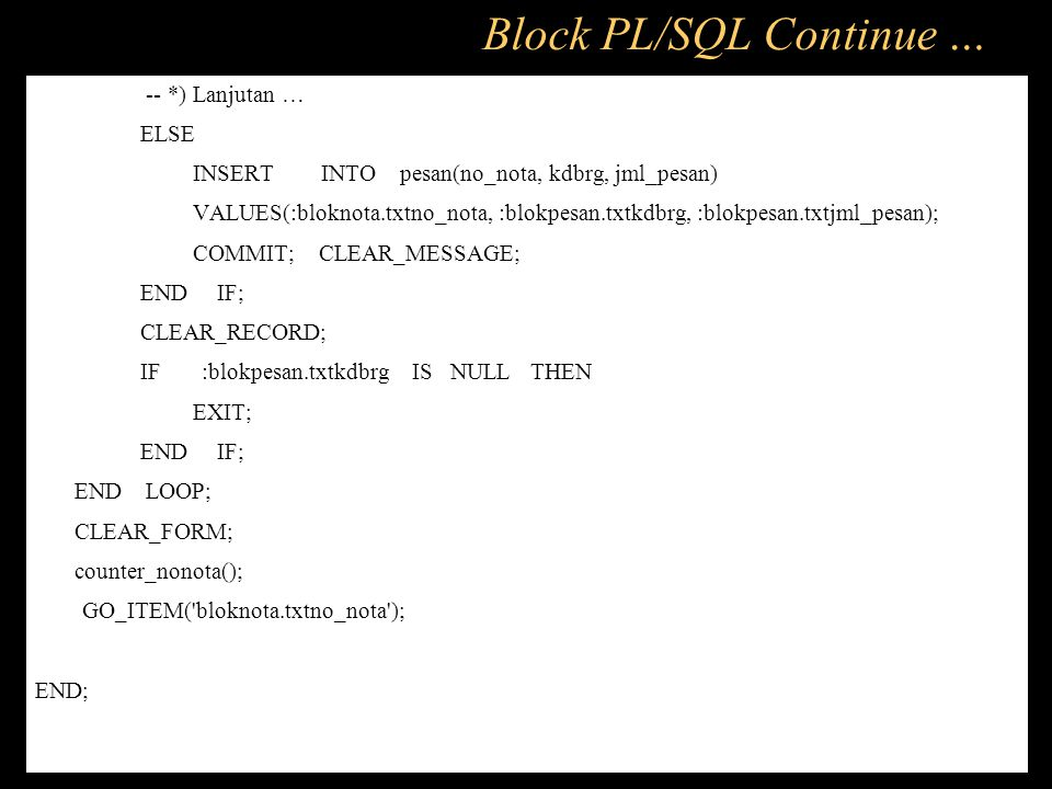 Block PL/SQL Continue …