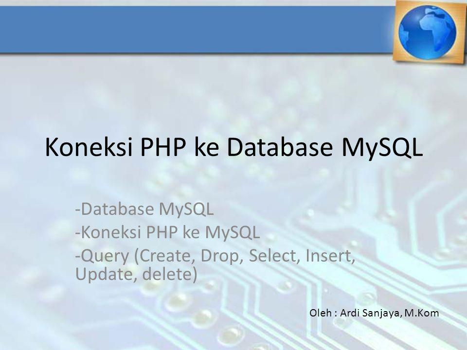 Koneksi PHP ke Database MySQL