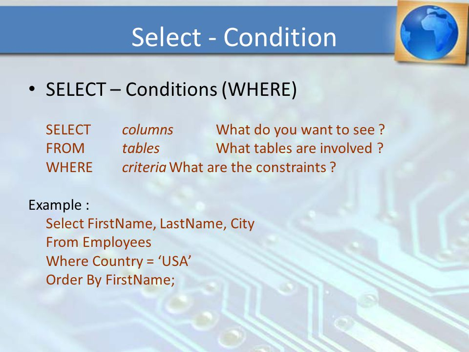 Select - Condition SELECT – Conditions (WHERE)