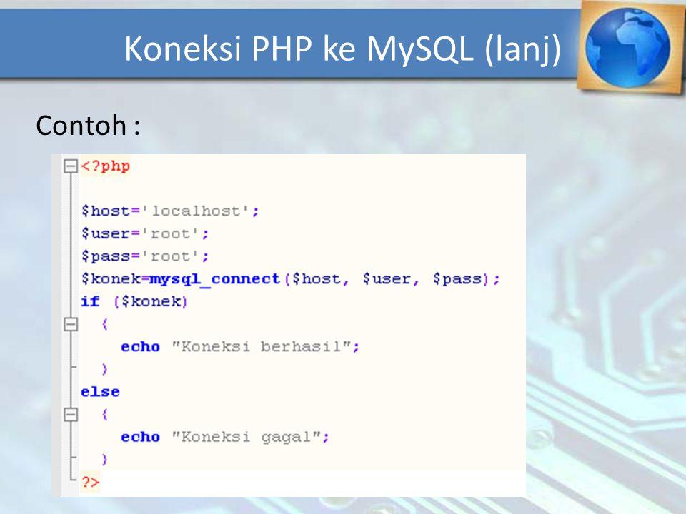 Koneksi PHP ke MySQL (lanj)