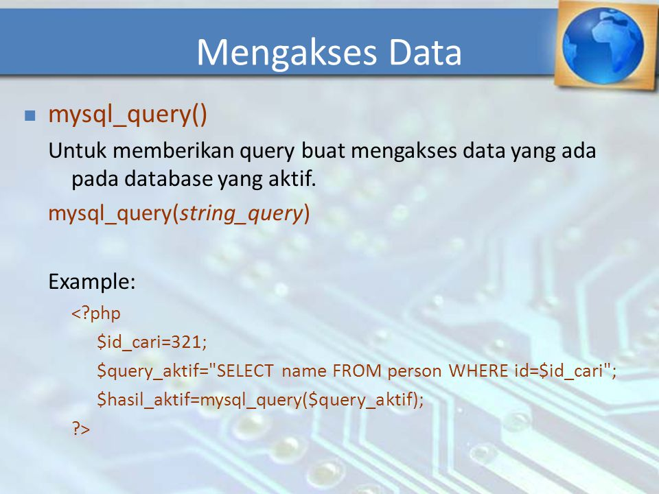 Mengakses Data mysql_query()