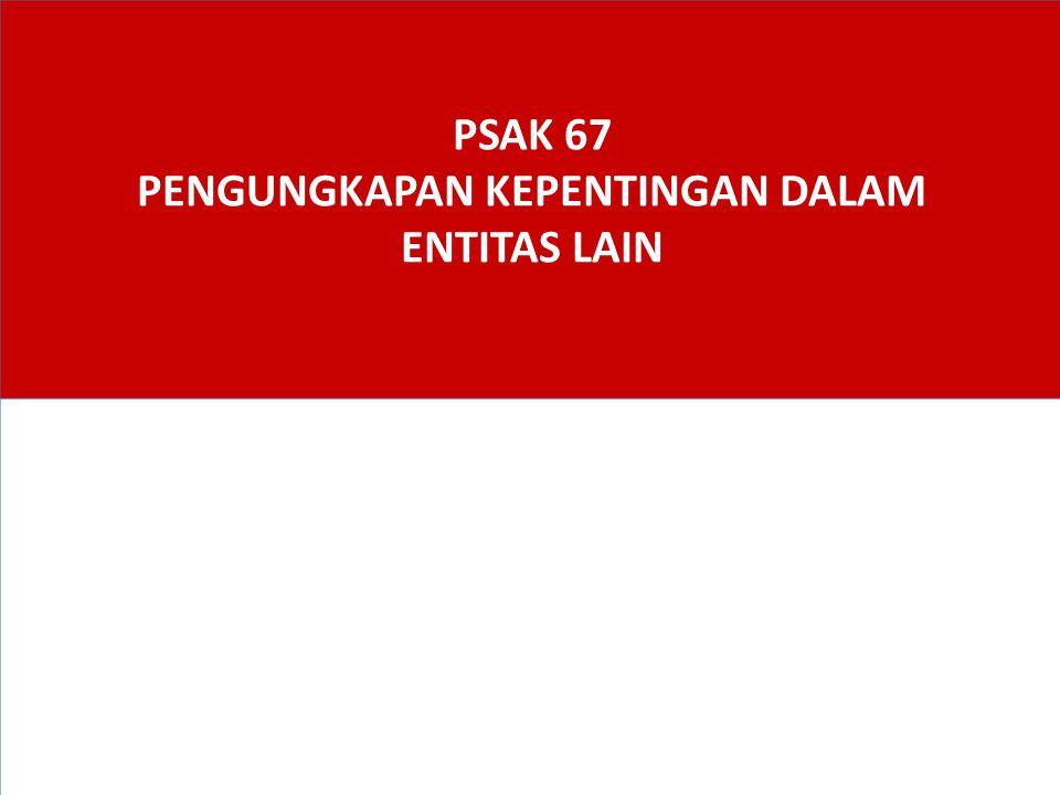 PSAK 67 PENGUNGKAPAN KEPENTINGAN DALAM ENTITAS LAIN