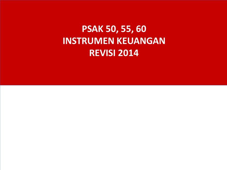 PSAK 50, 55, 60 INSTRUMEN KEUANGAN REVISI 2014