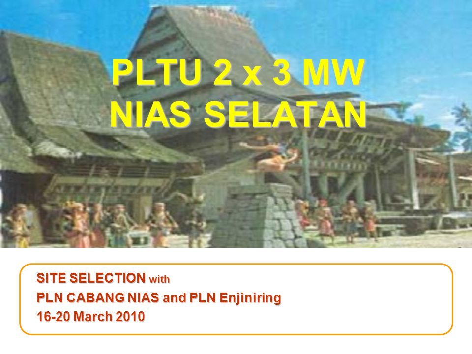 PLTU 2 x 3 MW NIAS SELATAN SITE SELECTION with