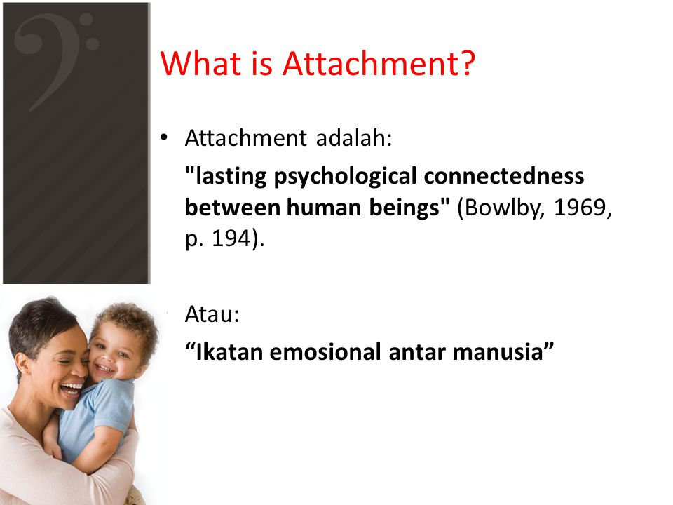 What is Attachment Attachment adalah: