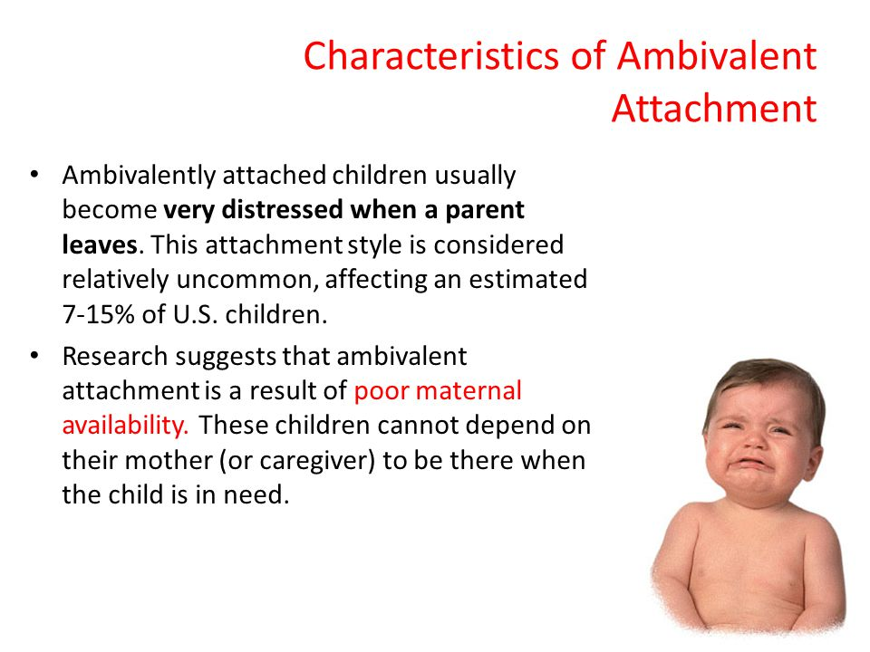 Characteristics of Ambivalent Attachment
