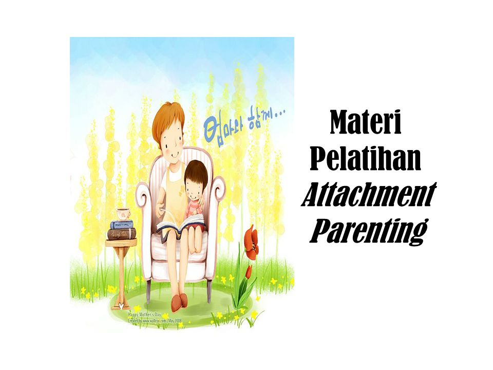 Materi Pelatihan Attachment Parenting