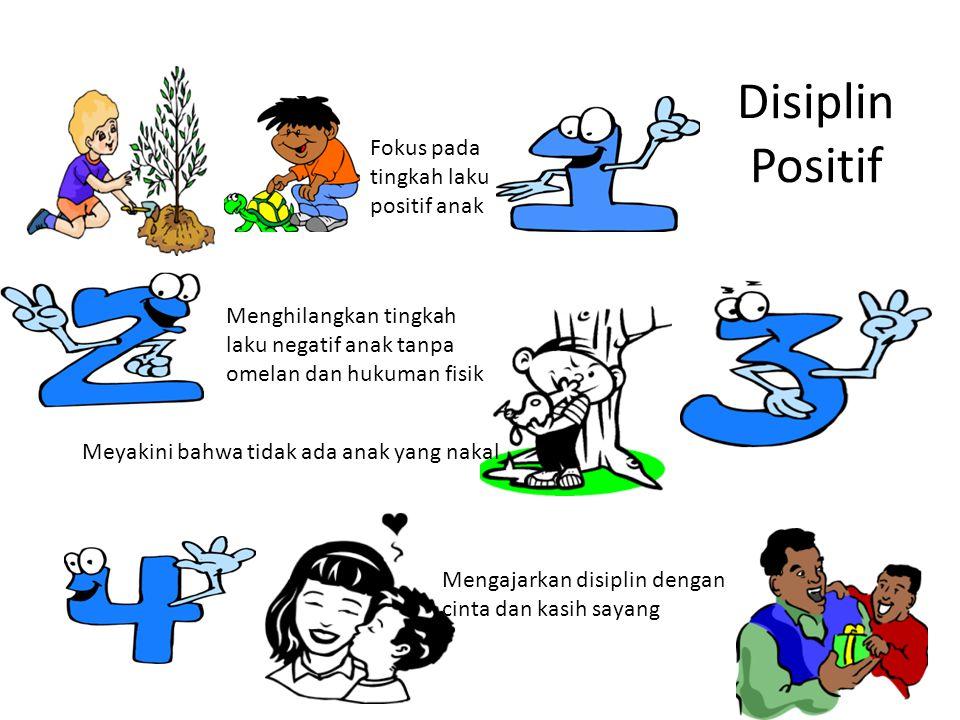 Disiplin Positif Fokus pada tingkah laku positif anak