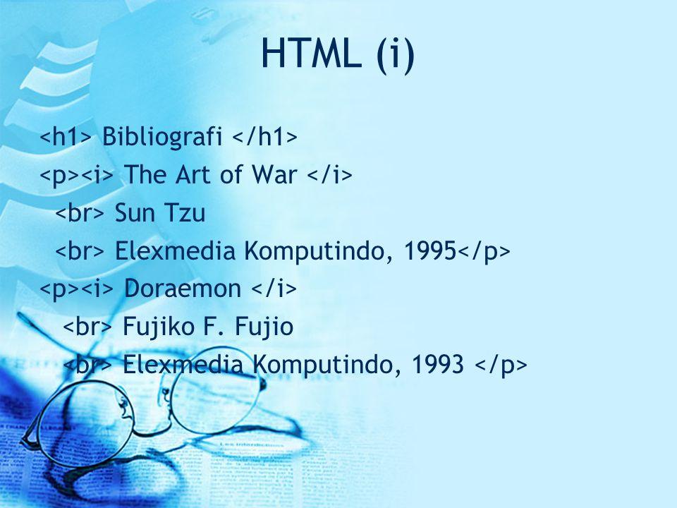 HTML (i) <h1> Bibliografi </h1>