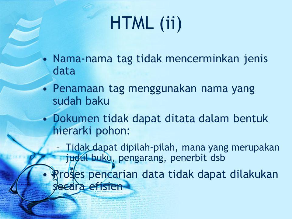 HTML (ii) Nama-nama tag tidak mencerminkan jenis data