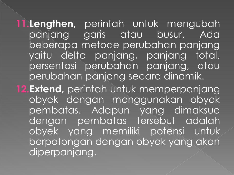 Lengthen, perintah untuk mengubah panjang garis atau busur