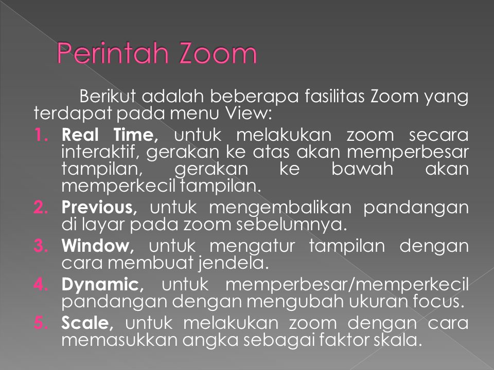 Perintah Zoom Berikut adalah beberapa fasilitas Zoom yang terdapat pada menu View: