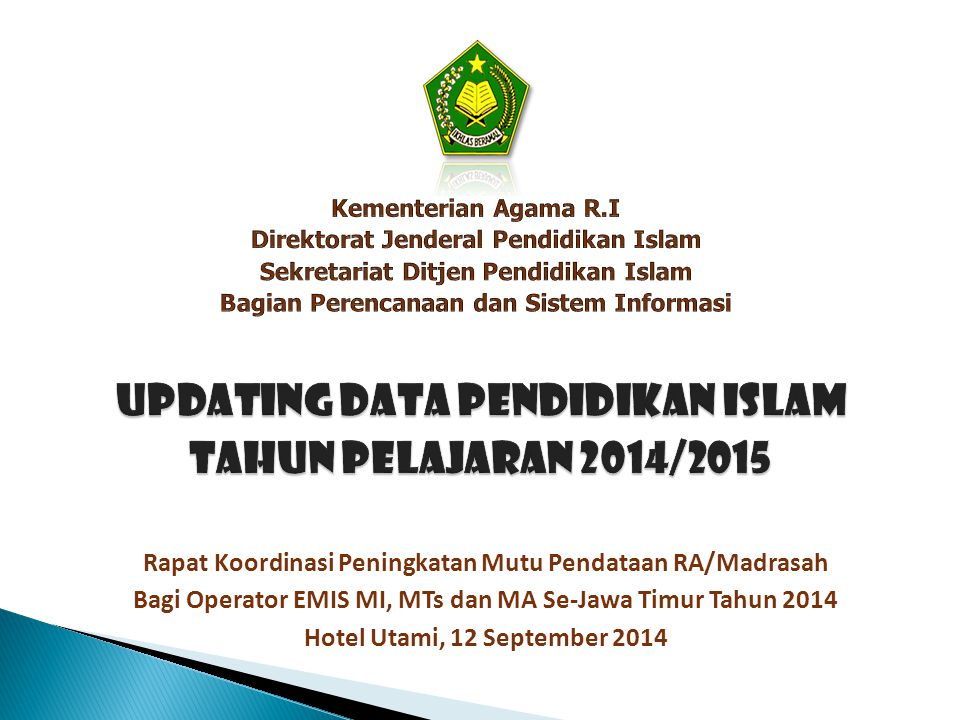 UPDATING DATA PENDIDIKAN ISLAM TAHUN PELAJARAN 2014/2015