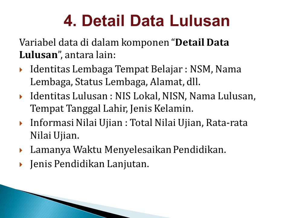 4. Detail Data Lulusan Variabel data di dalam komponen Detail Data Lulusan , antara lain: