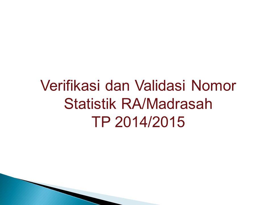 Verifikasi dan Validasi Nomor Statistik RA/Madrasah