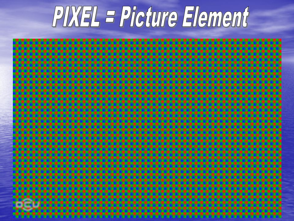 PIXEL = Picture Element