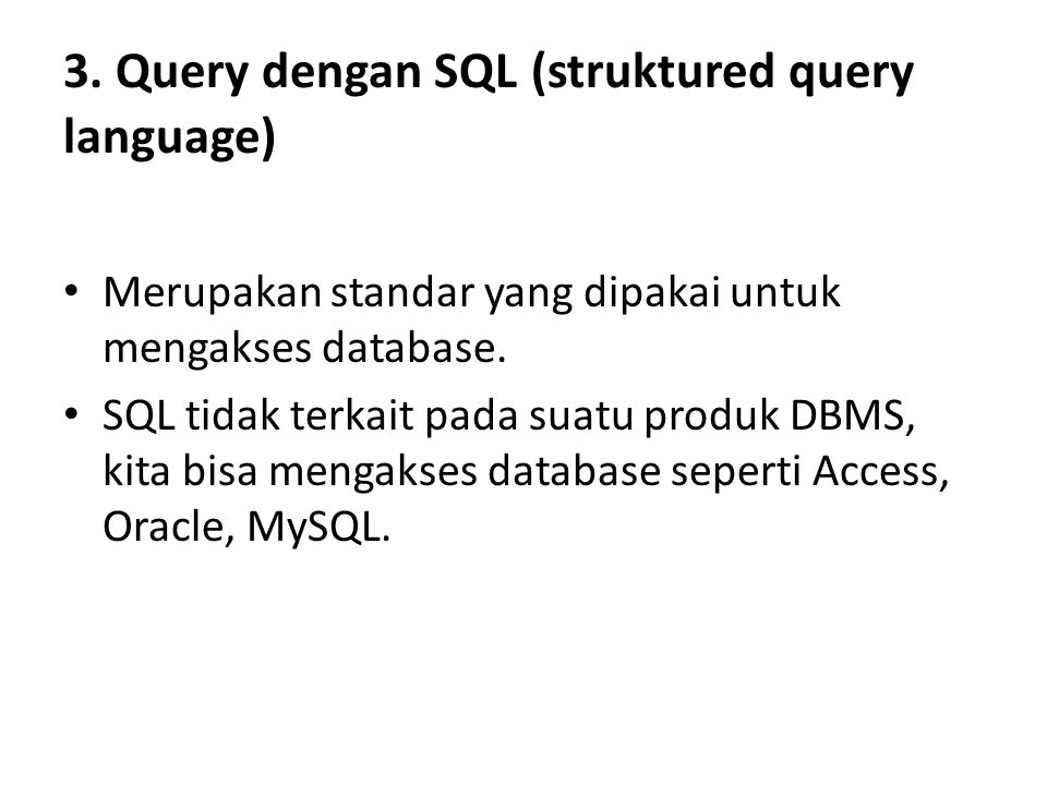3. Query dengan SQL (struktured query language)