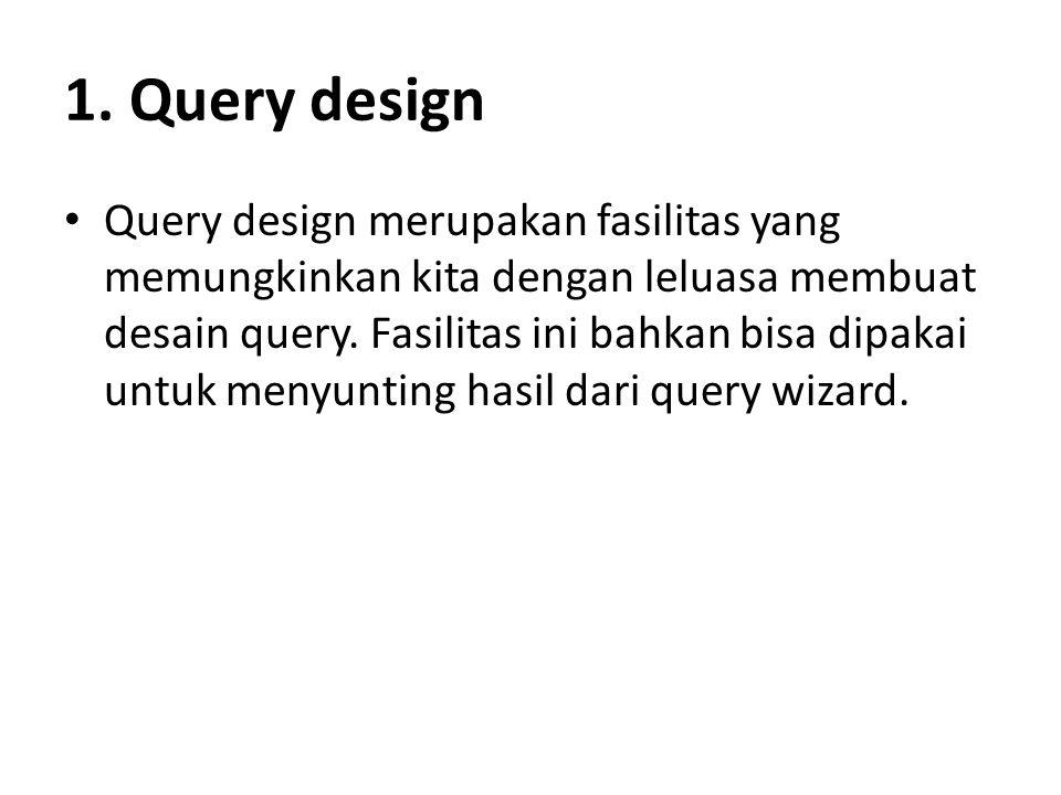1. Query design