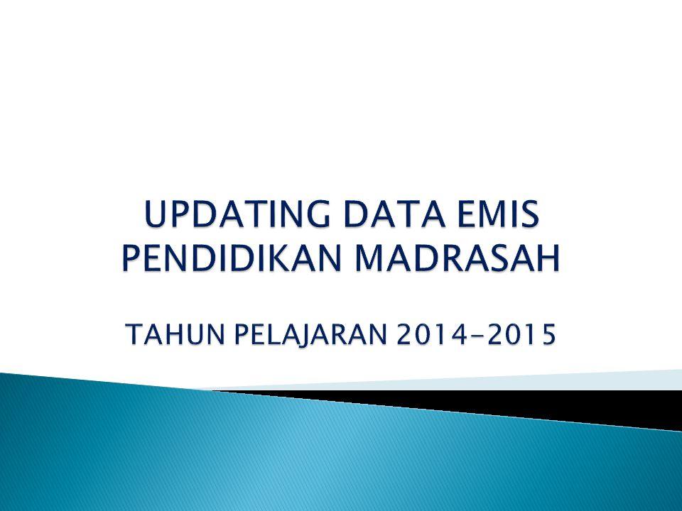 UPDATING DATA EMIS PENDIDIKAN MADRASAH TAHUN PELAJARAN 2014-2015