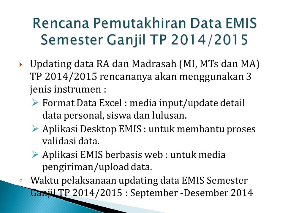 Rencana Pemutakhiran Data EMIS Semester Ganjil TP 2014/2015