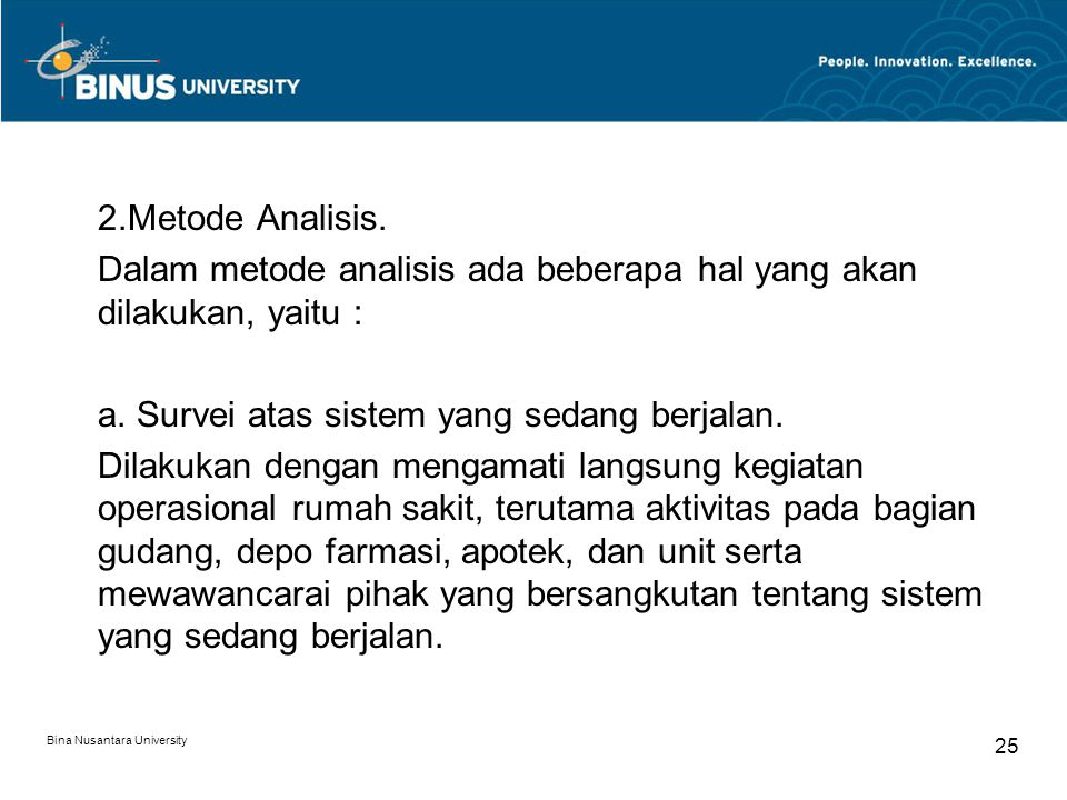 Dalam metode analisis ada beberapa hal yang akan dilakukan, yaitu :
