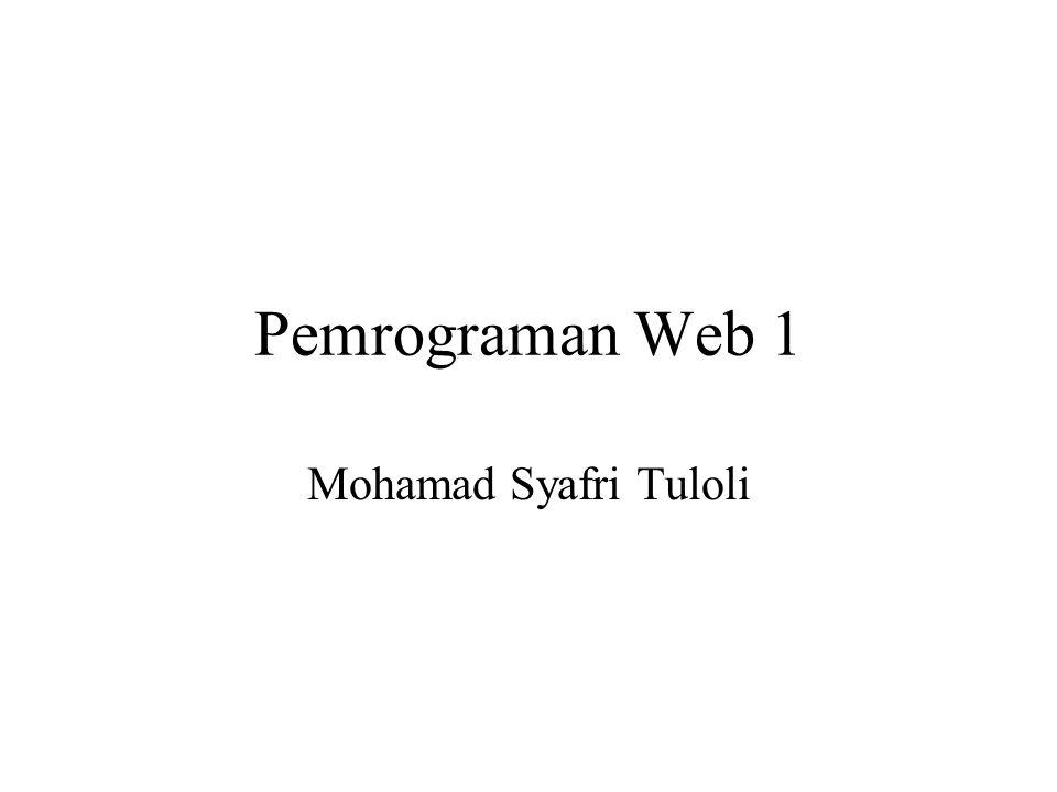 Pemrograman Web 1 Mohamad Syafri Tuloli