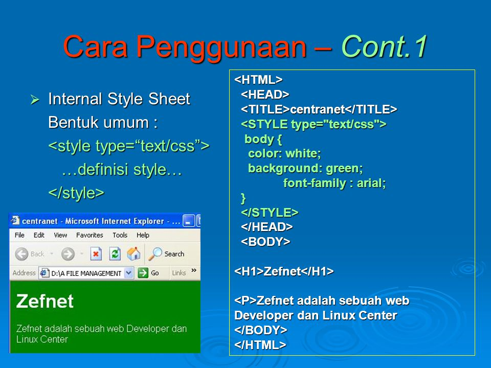Cara Penggunaan – Cont.1 Internal Style Sheet Bentuk umum :