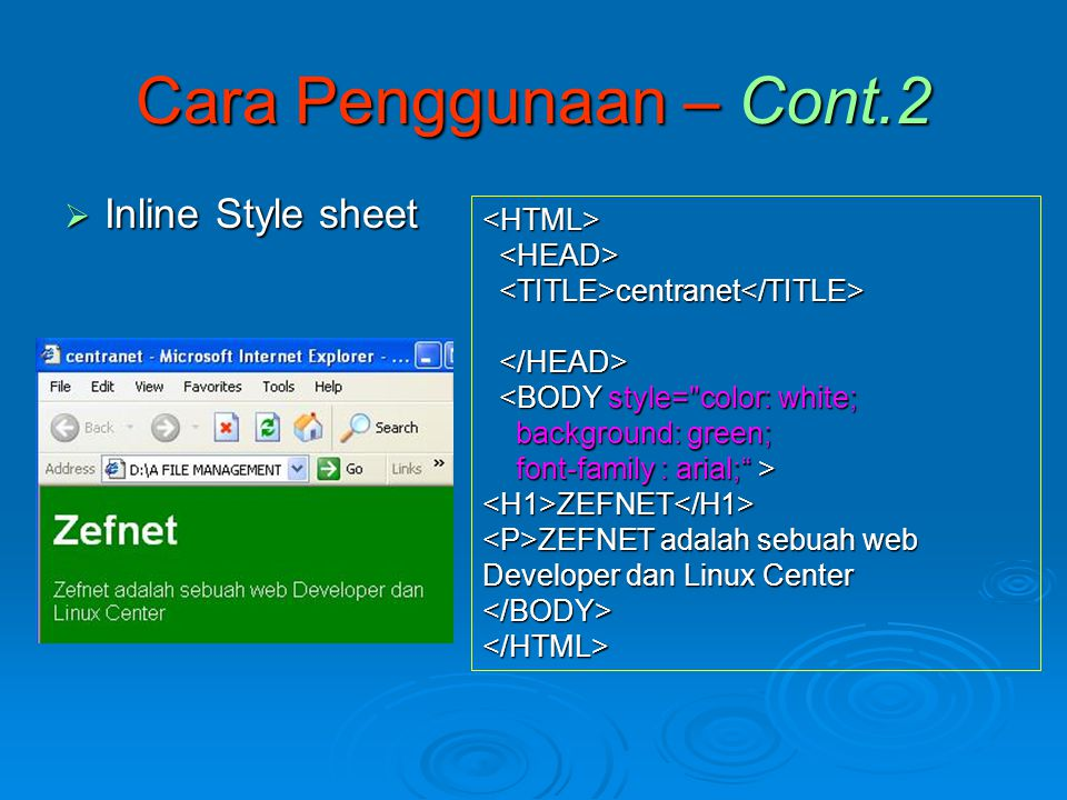 Cara Penggunaan – Cont.2 Inline Style sheet <HTML> <HEAD>