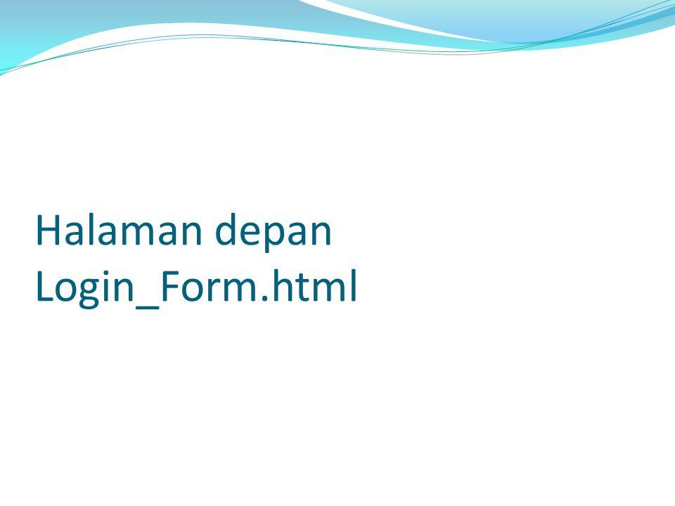 Halaman depan Login_Form.html