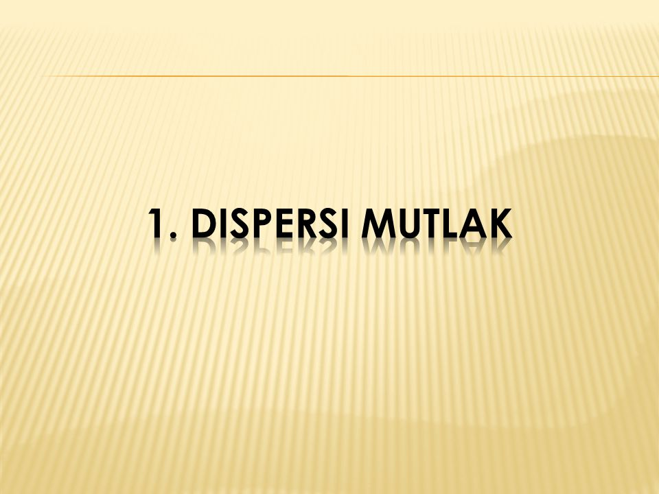 1. Dispersi mutlak