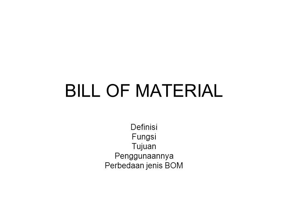 Definisi Fungsi Tujuan Penggunaannya Perbedaan jenis BOM