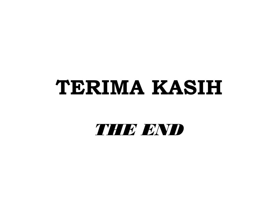 TERIMA KASIH THE END